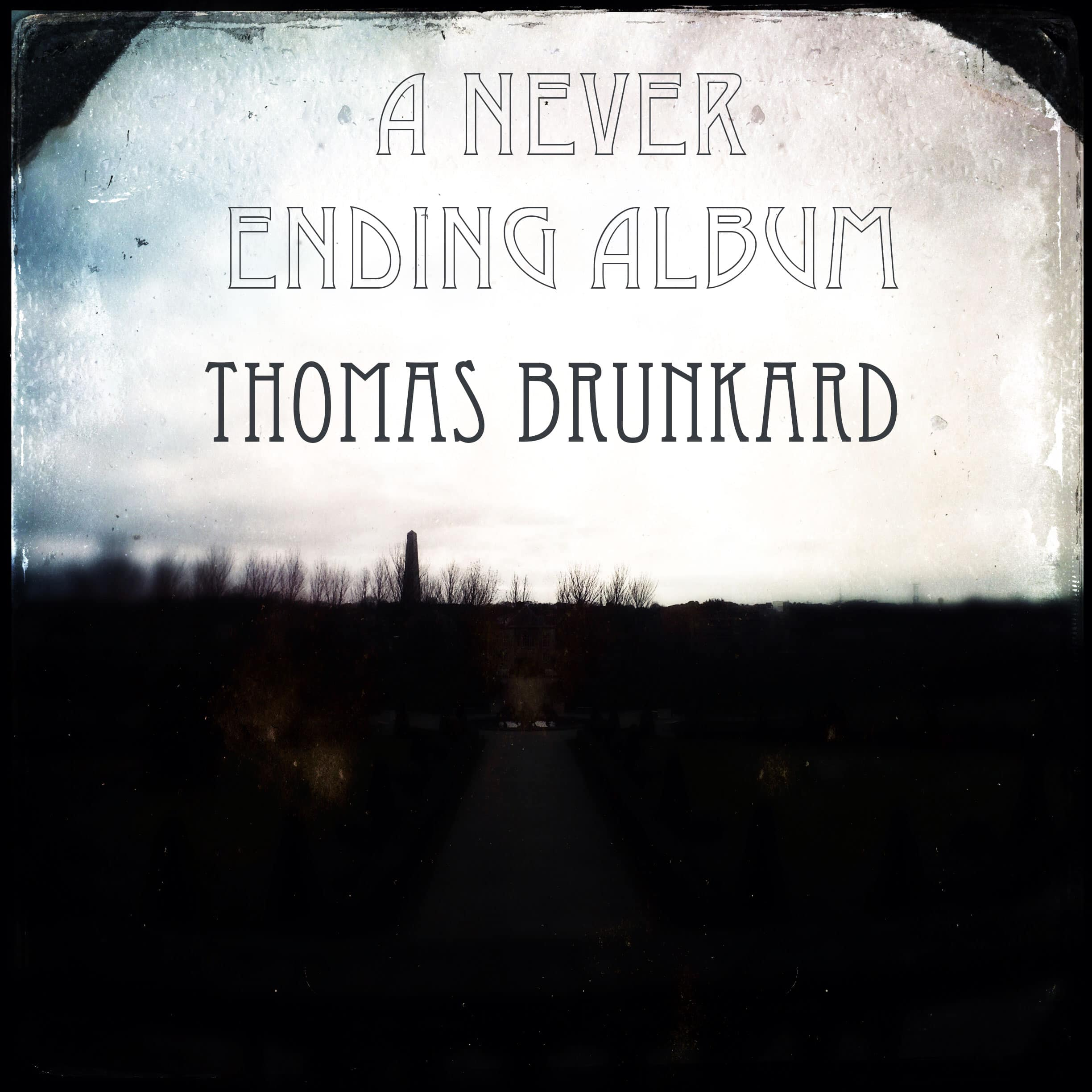 A Never Ending Album - Thomas Brunkard